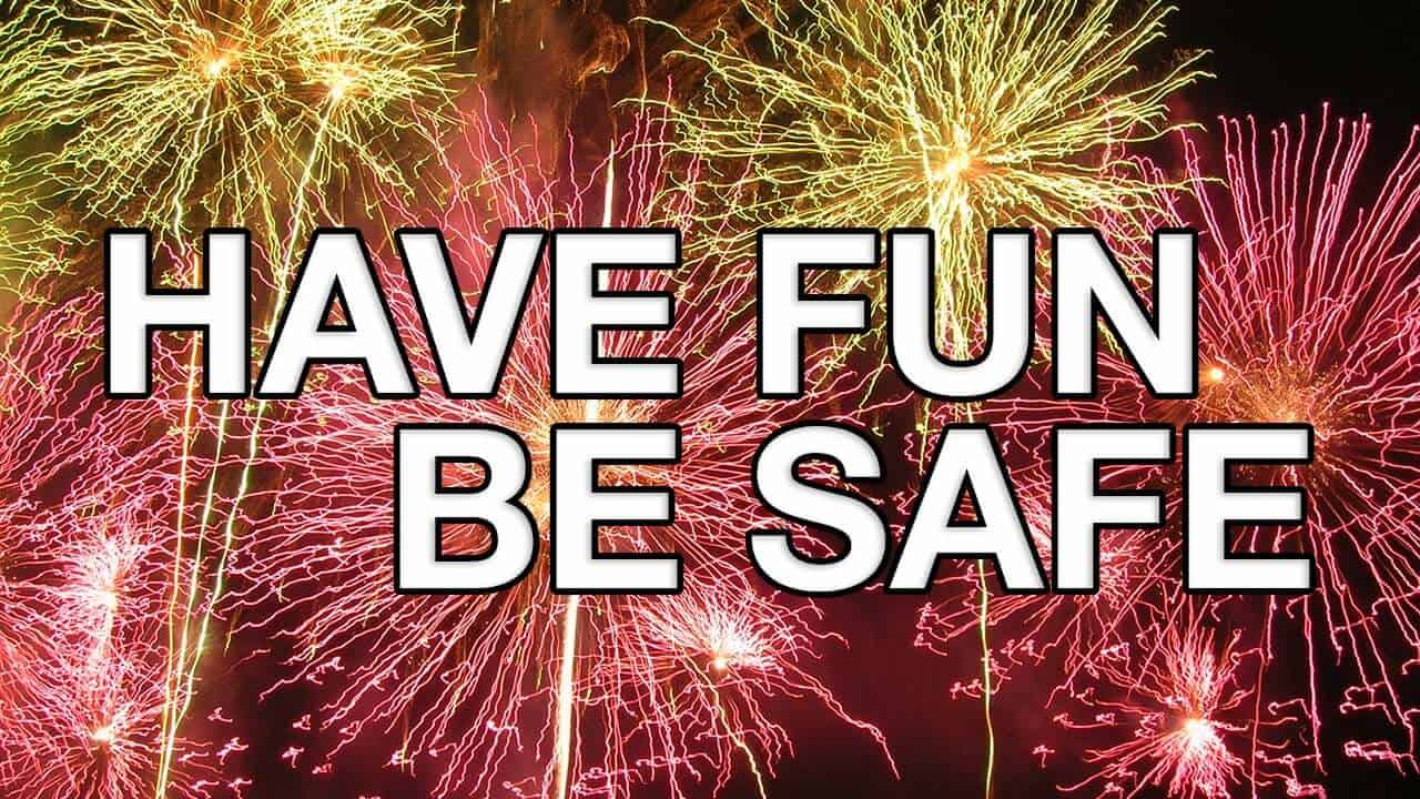 Fireworks Have Fun Be Safe